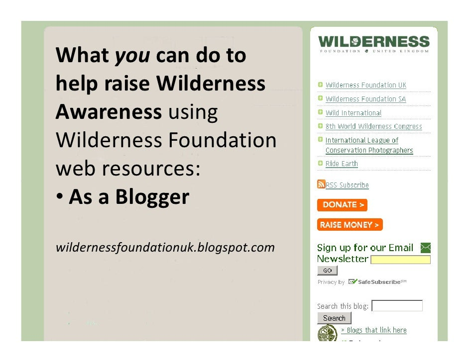 What you can do to help raise Wilderness Awareness using Wilderness Foundation                        Blog web resources: ...