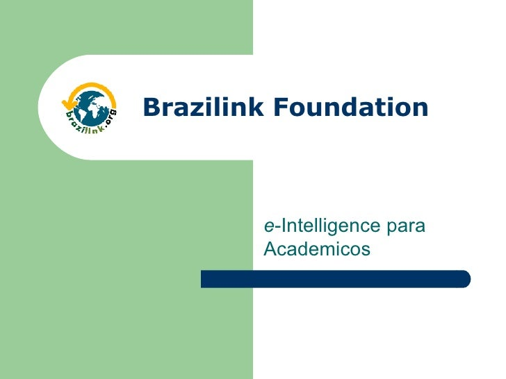 e -Intelligence para Academicos Brazilink Foundation