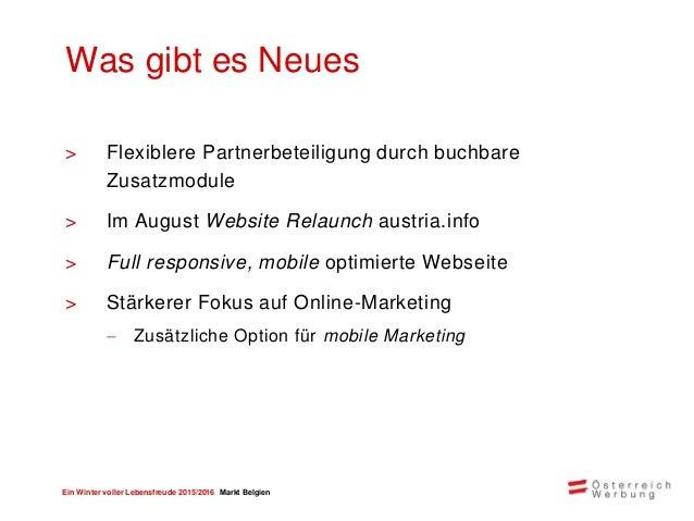 Ein Winter voller Lebensfreude 2015/2016 Markt Belgien Klassische Werbung 40% Online 45% Presse 15% Marketingmix Fokus auf...