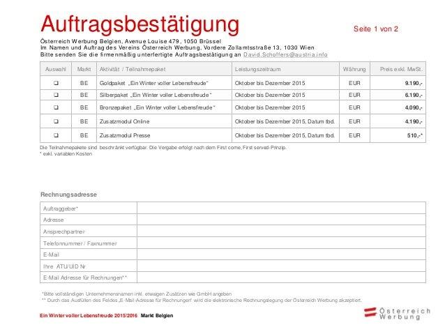 Ein Winter voller Lebensfreude 2015/2016 Markt Belgien Auftragsbestätigung Seite 2 von 2 Österreich Werbung Belgien, Avenu...