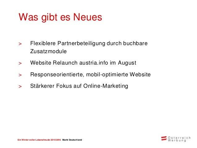 Ein Winter voller Lebensfreude 2015/2016 Markt Deutschland Klassische Werbung 34% Online 37% Presse 13% Wirtschafts- koope...