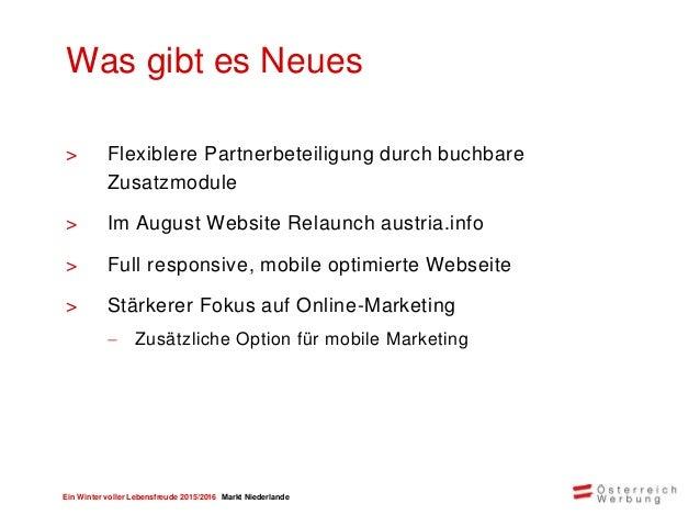 Ein Winter voller Lebensfreude 2015/2016 Markt Niederlande Klassische Werbung 50% Online 41% Presse 9% Marketingmix Fokus ...