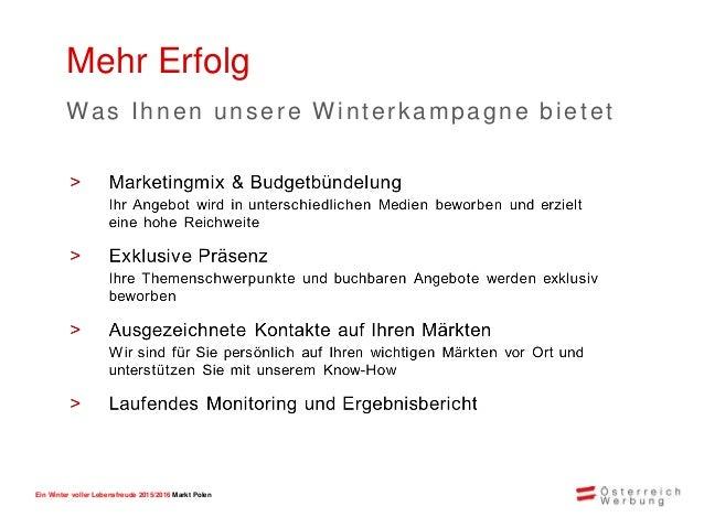 Ein Winter voller Lebensfreude 2015/2016 Markt Polen 52% mehr Ankünfte von polnisc he n W inter -Urlau b er n in Österreic...