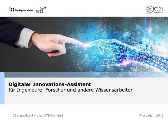 C21/intelligent views/WTI-Frankfurt Digitaler Innovations-Assistent für Ingenieure, Forscher und andere Wissensarbeiter Wi...