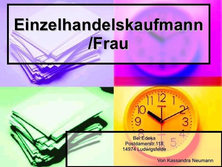 Einzelhandelskaufmann /Frau Bei Edeka Postdamerstr.118 14974 Ludwigsfelde Von Kassandra Neumann