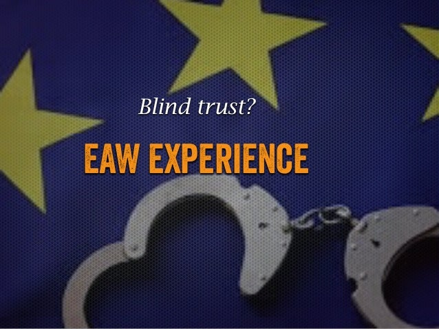Blind trust?  EAW experience