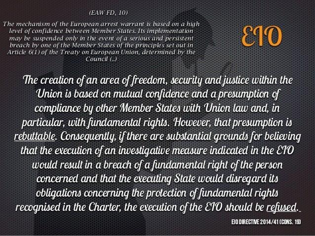 Th e creatio n of a n are a of freedo m , securit y an d justic e withi n th e Unio n i s base d o n mutua l con fi denc e...