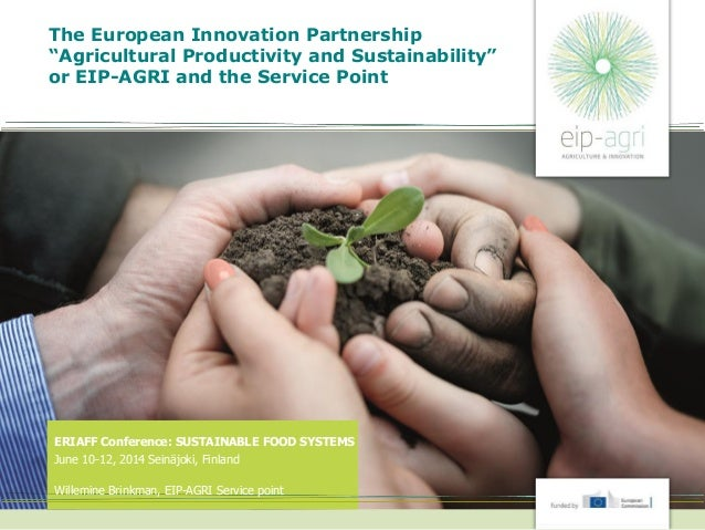 """The European Innovation Partnership """"Agricultural Productivity and Sustainability"""" or EIP-AGRI and the Service Point ERIAF..."""
