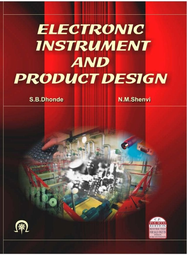 ELECTRONIC INSTRUMENT & PRODUCT DESIGN Prof. S.B.Dhonde B.E. Electronics and Telecommunications M.E. Electronics Assistant...