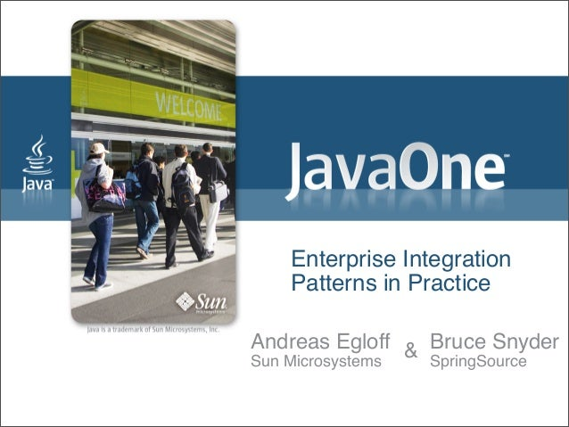 Enterprise Integration Patterns in Practice Andreas Egloff Sun Microsystems Bruce Snyder SpringSource &