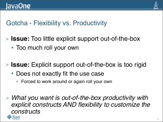 > Issue: Too little explicit supportout-of-the-box • Too much roll your own > Issue: Explicit supportout-of-the-boxis t...