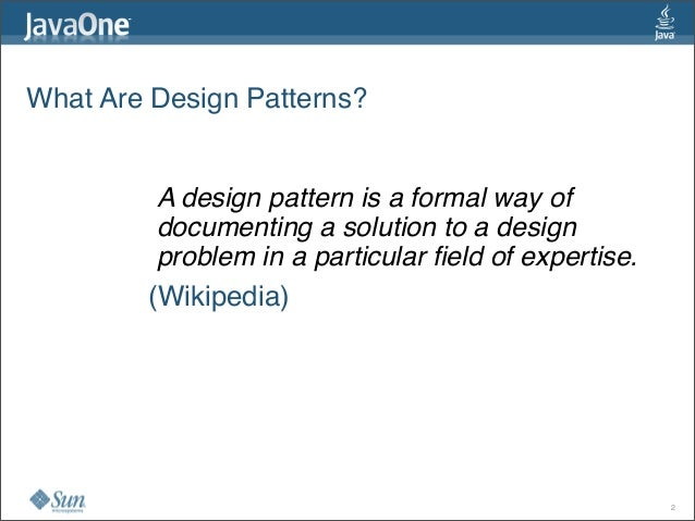 What Are Design Patterns? A design pattern is a formal way of documenting a solution to a design problem in a particular ...