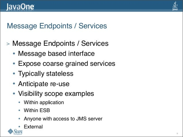 Message Endpoints / Services > Message Endpoints / Services • Message based interface • Expose coarse grained services • T...