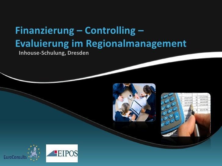 Finanzierung – Controlling –Evaluierung im RegionalmanagementInhouse-Schulung, Dresden