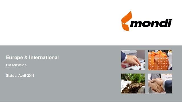 Europe & International Presentation Status: April 2016