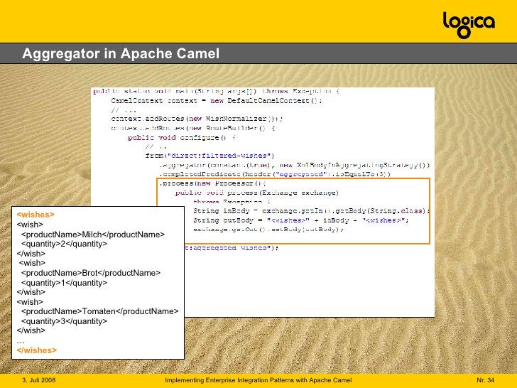 Aggregator in Apache Camel <wishes> <wish>   <productName>Milch</productName>   <quantity>2</quantity> </wish>  <wish>   <...