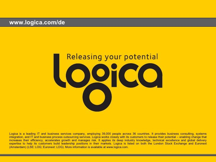www.logica.com/de No.  6 June 2009 Guidelines & Samples Logica is a leading IT and business services company, employing 39...