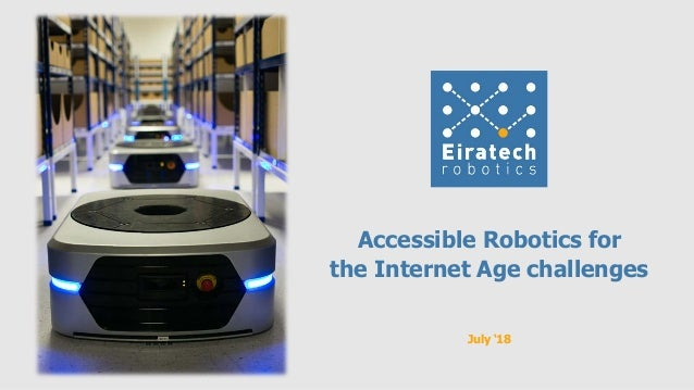 July '18 Accessible Robotics for the Internet Age challenges