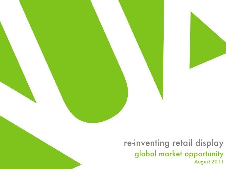 re-inventing retail display global market opportunity August 2011