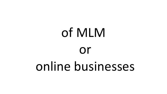 of MLM or online businesses