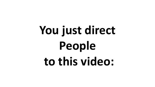 You just direct People to this video:
