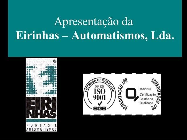 Apresentação daEirinhas – Automatismos, Lda.