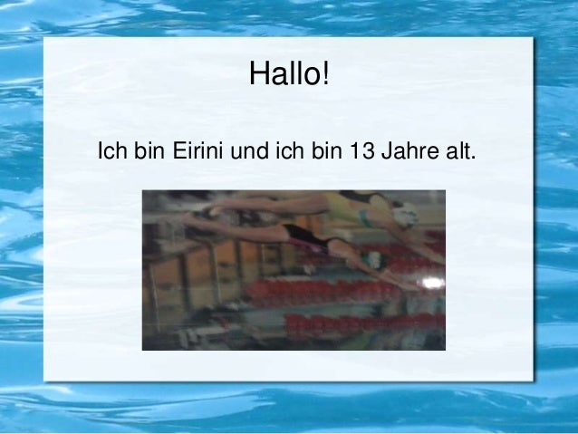 Hallo! Ich bin Eirini und ich bin 13 Jahre alt.