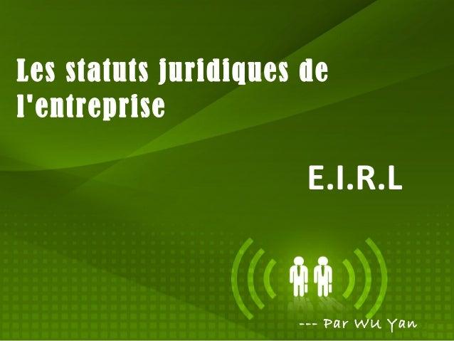 Les statuts juridiques de l'entreprise  E.I.R.L  --- Par WU Yan