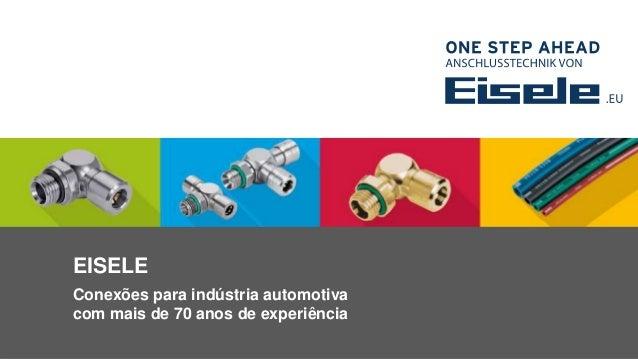 EISELE Conexões para indústria automotiva com mais de 70 anos de experiência