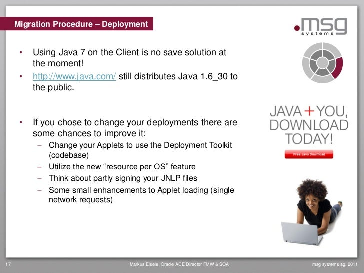 Migration Procedure – Deployment      •   Using Java 7 on the Client is no save solution at          the moment!      •   ...