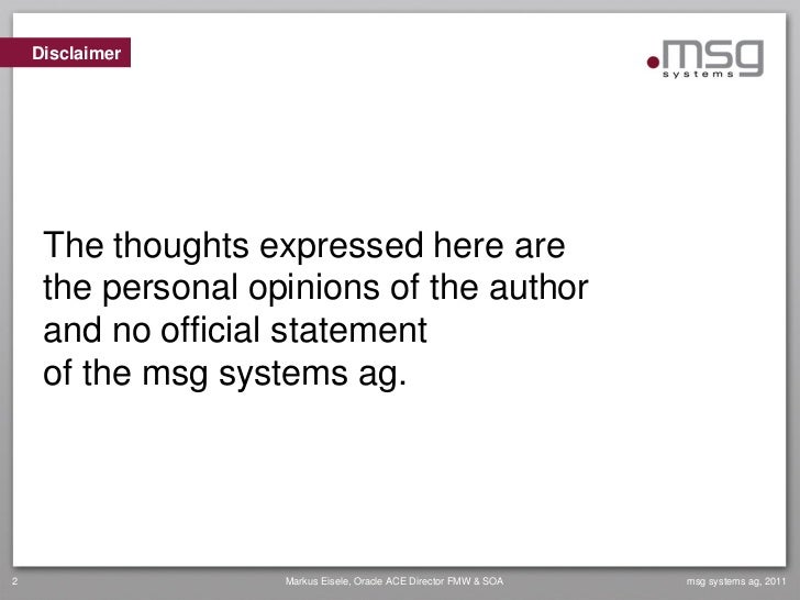 Disclaimer     The thoughts expressed here are     the personal opinions of the author     and no official statement     o...