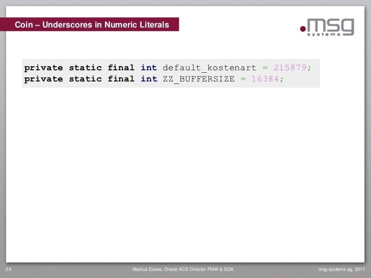 Coin – Underscores in Numeric Literals       private static final int default_kostenart = 215879;       private static fin...
