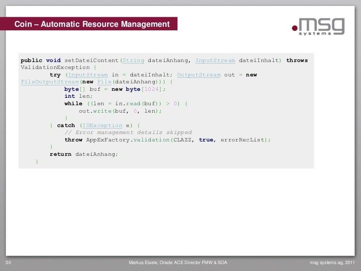 Coin – Automatic Resource Management      public void setDateiContent(String dateiAnhang, InputStream dateiInhalt) throws ...