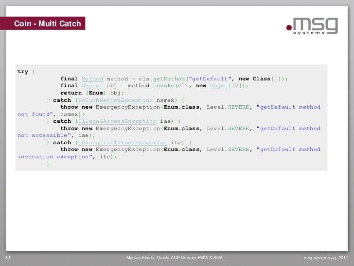 "Coin - Multi Catch     try {                 final Method method = cls.getMethod(""getDefault"", new Class[0]);             ..."