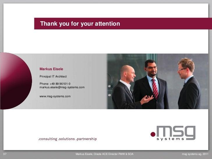 Thank you for your attention     Markus Eisele     Principal IT Architect     Phone: +49 89 96101-0     markus.eisele@msg-...