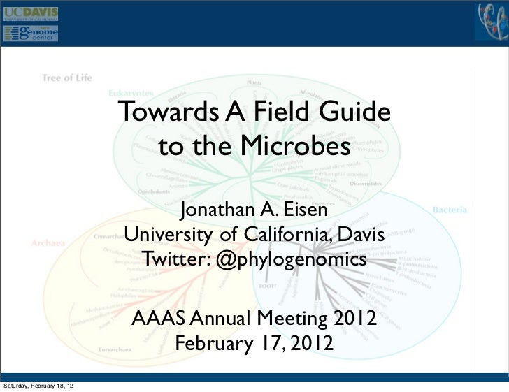 Towards A Field Guide                              to the Microbes                                  Jonathan A. Eisen     ...