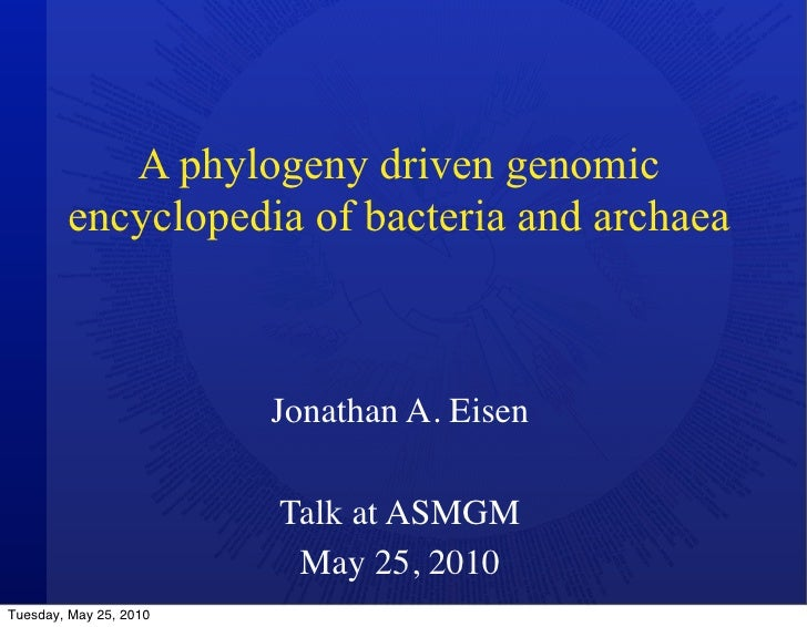 A phylogeny driven genomic         encyclopedia of bacteria and archaea                            Jonathan A. Eisen      ...