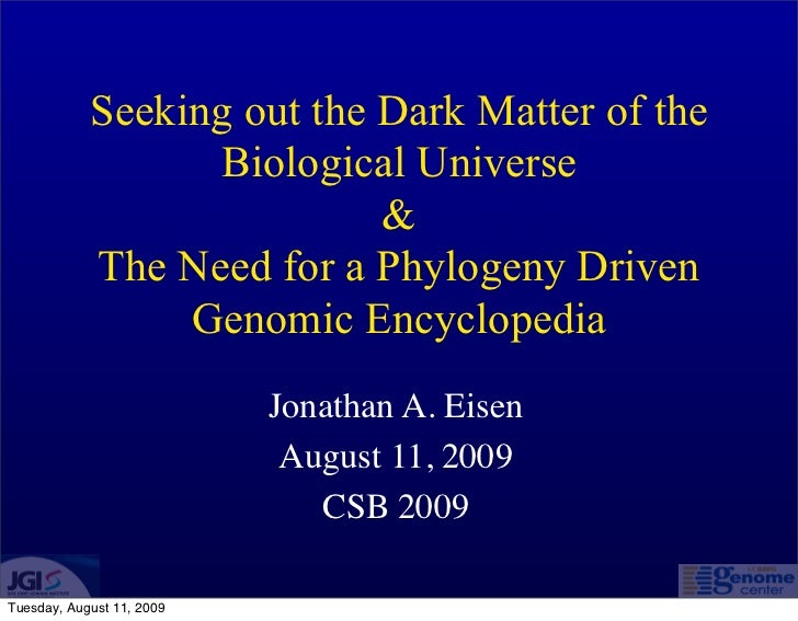 Seeking out the Dark Matter of the                   Biological Universe                             &             The Nee...