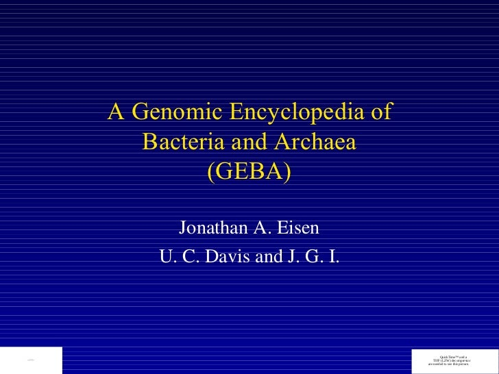 A Genomic Encyclopedia of                                       Bacteria and Archaea                                      ...