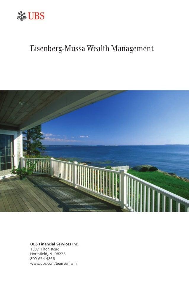 Eisenberg-Mussa Wealth Management UBS Financial Services Inc. 1337 Tilton Road Northfield, NJ 08225 800-654-4866 www.ubs.c...