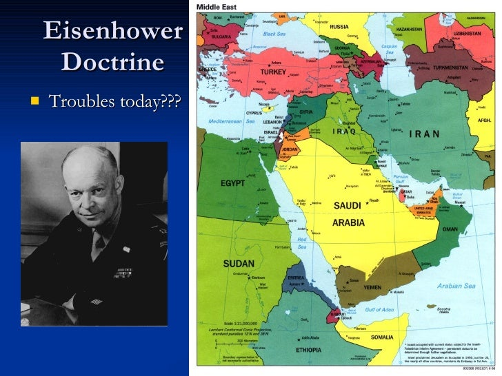 eisenhower doctrine Dwight d eisenhower dwight d eisenhower was a master craftsman in the demanding art of leadership for twenty years, first as a soldier and then as a statesman, he bore the daily responsibility for difficult decisions that had far-reaching consequences for the nation.