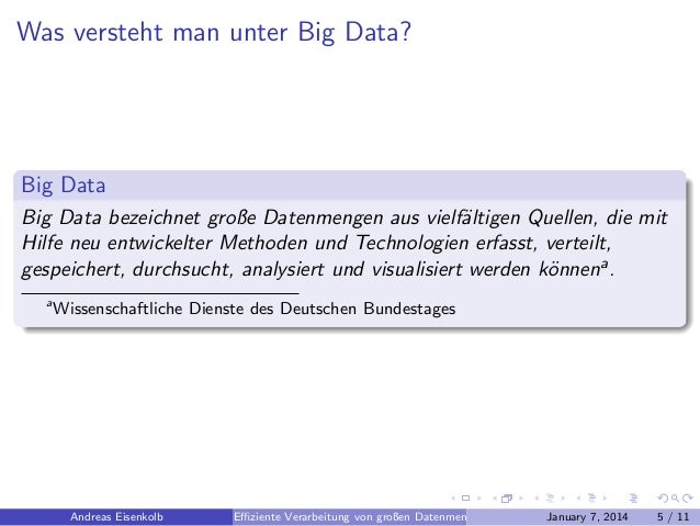 Was versteht man unter Big Data?  Big Data Big Data bezeichnet große Datenmengen aus vielf¨ltigen Quellen, die mit a Hilfe...