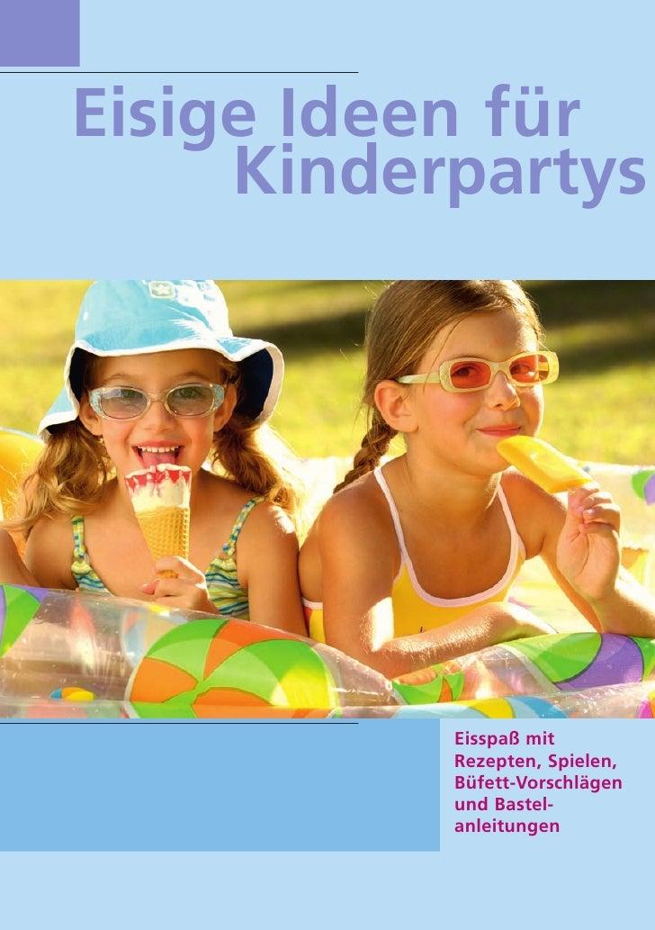 Eisige Ideen für      Kinderpartys                Eisspaß mit            Rezepten, Spielen,            Büfett-Vorschlägen ...