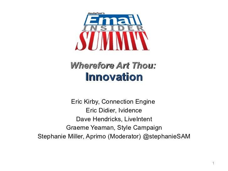 Wherefore Art Thou:  Innovation Eric Kirby, Connection Engine  Eric Didier, Ividence Dave Hendricks, LiveIntent Graeme Yea...