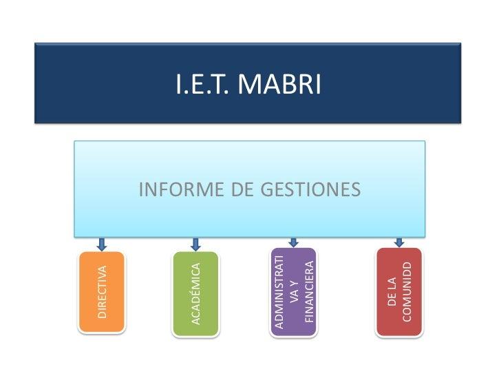 I.E.T. MABRI<br />INFORME DE GESTIONES<br />ADMINISTRATIVA Y FINANCIERA<br />DE LA COMUNIDD<br />DIRECTIVA<br />ACADÉMICA<...