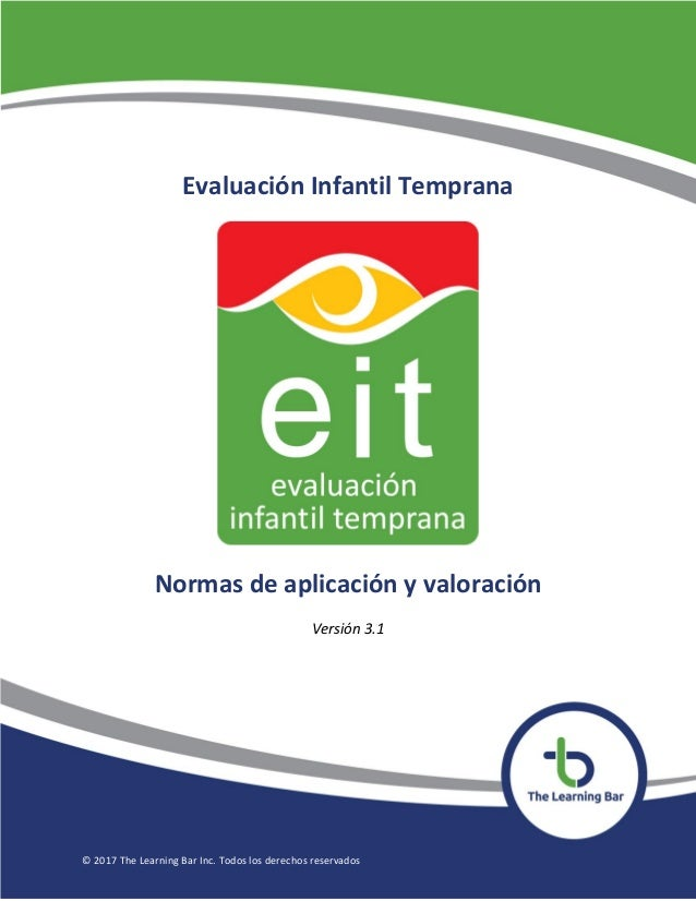 © 2017 The Learning Bar Inc. Todos los derechos reservados Evaluación Infantil Temprana Normas de aplicación y valoración ...