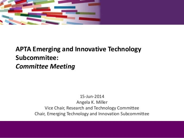 APTA Emerging and Innovative Technology Subcommitee: Committee Meeting 15-Jun-2014 Angela K. Miller Vice Chair, Research a...