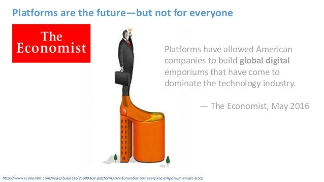 Platforms are the future—but not for everyone http://www.economist.com/news/business/21699103-platforms-are-futurebut-not-...