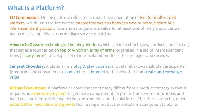 EU Commission: Online platform refers to an undertaking operating in two (or multi)-sided markets, which uses the internet...
