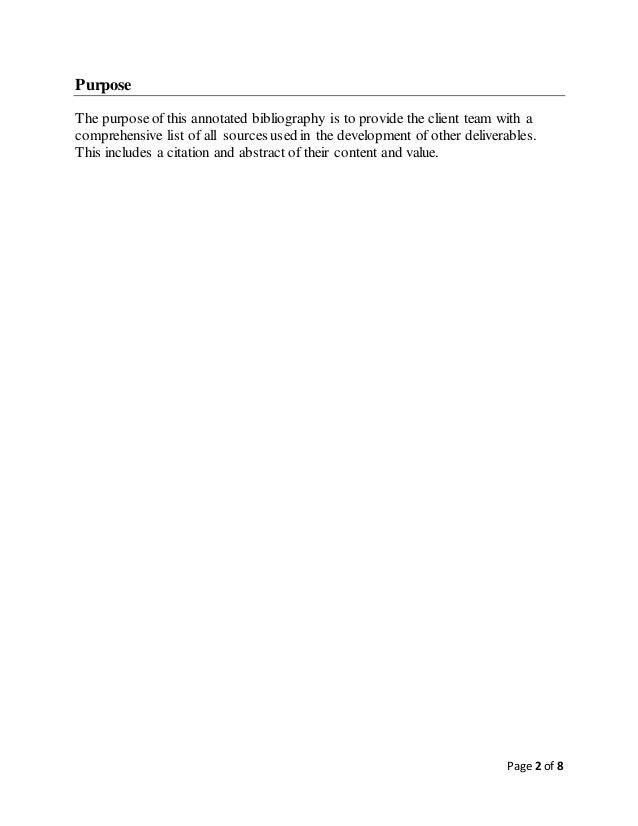 Page 2 of 8 Purpose The purposeof this annotated bibliography is to provide the client team with a comprehensive list of a...
